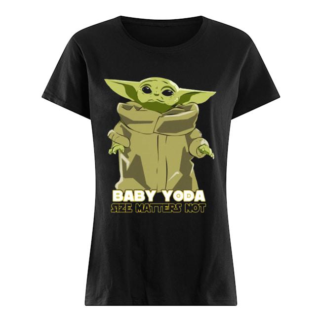Baby Yoda The Mandalorian Size Matters Not  Classic Women's T-shirt