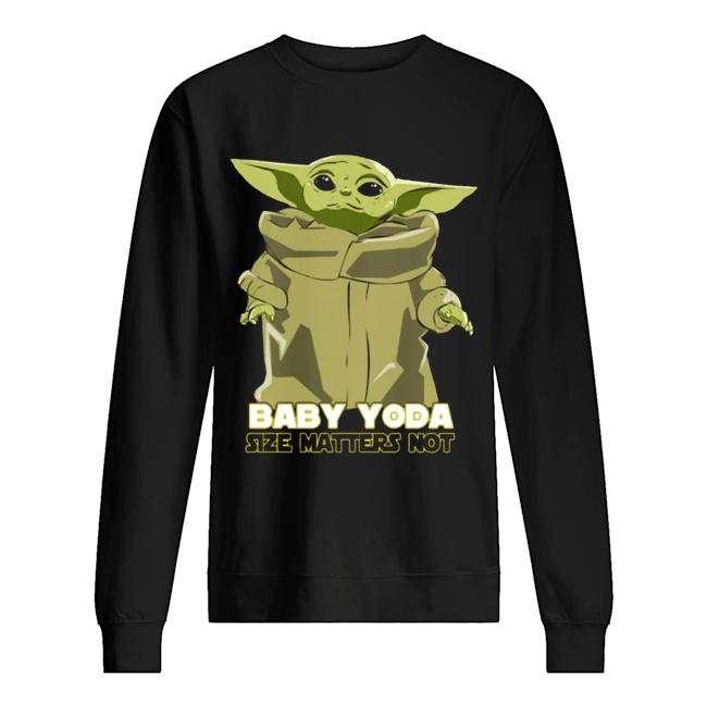 Baby Yoda The Mandalorian Size Matters Not  Unisex Sweatshirt