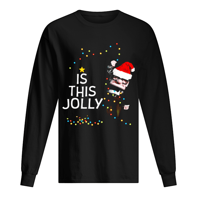 Carl Fredricksen Is this Jolly enough Christmas  Long Sleeved T-shirt