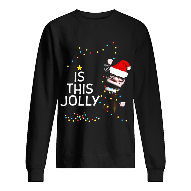 Carl Fredricksen Is this Jolly enough Christmas  Unisex Sweatshirt