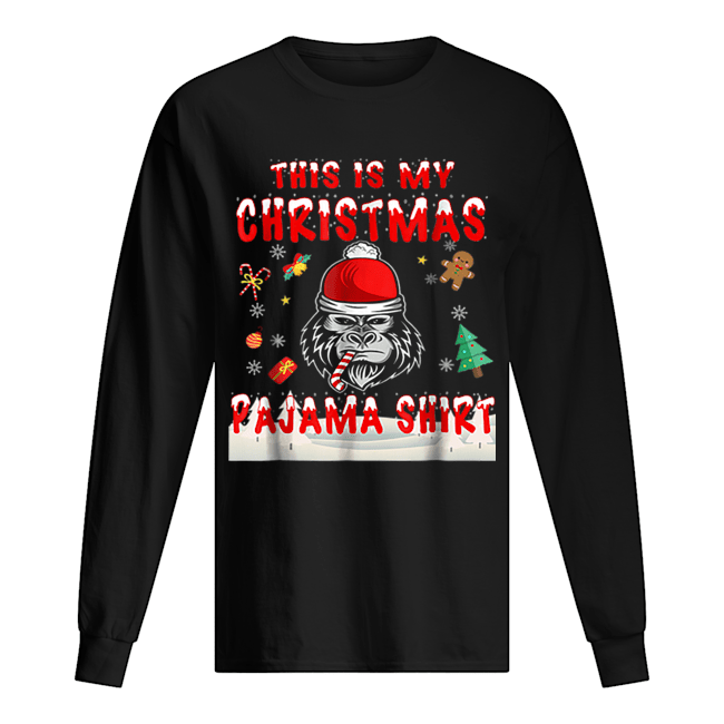 Cute Gorilla This Is My Christmas Pajama  Long Sleeved T-shirt