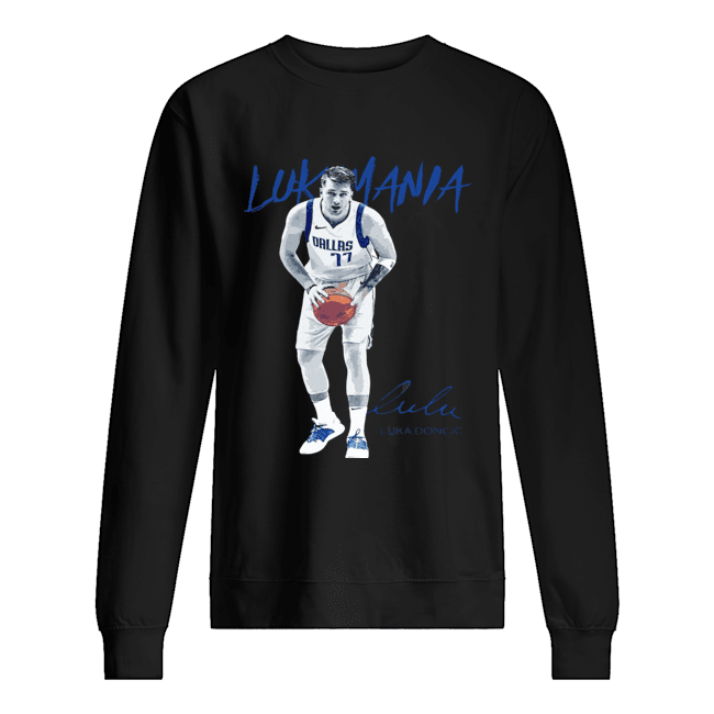 Dallas Mavericks #77 Luka Doncic Mania Signature  Unisex Sweatshirt