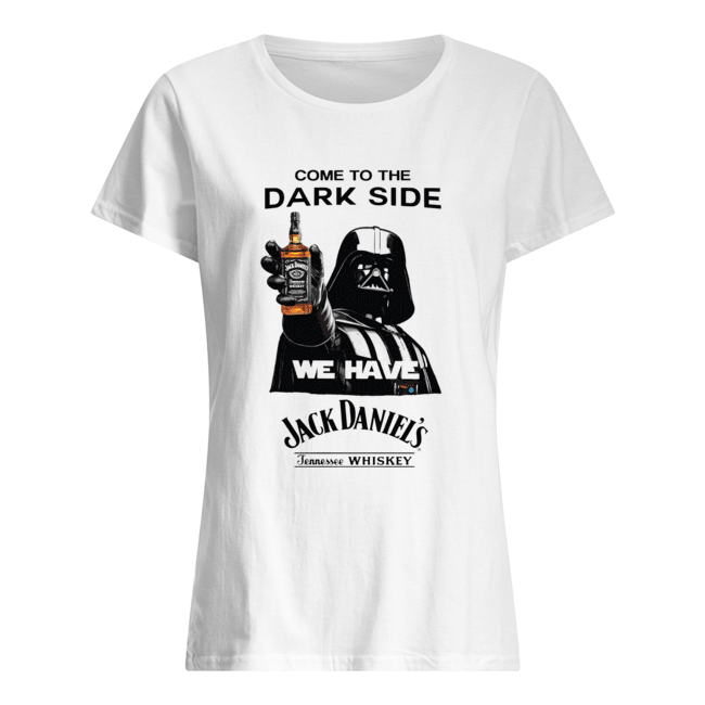 Darth Vader Come To The Dark Side We Have Jack Daniel's Tennessee Whiskey  Classic Women's T-shirt