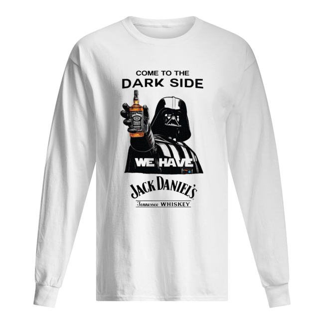 Darth Vader Come To The Dark Side We Have Jack Daniel's Tennessee Whiskey  Long Sleeved T-shirt