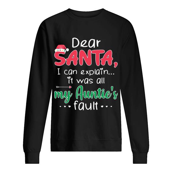 Dear Santa I Can Explain It Was All My Auntie's Fault  Unisex Sweatshirt