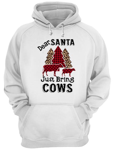Dear Santa Just Bring Cows  Unisex Hoodie