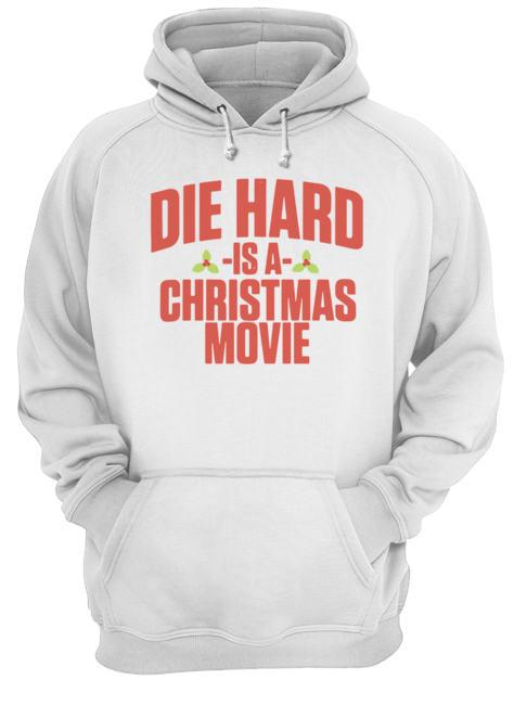 Die Hard Is A Christmas Movie  Unisex Hoodie