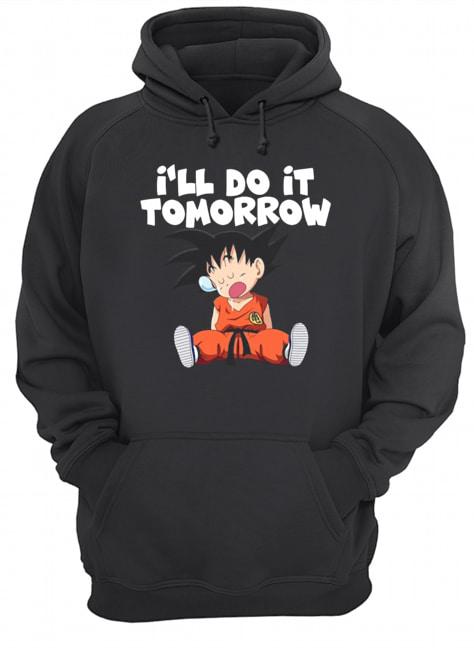 Goku I'll do it Tomorrow  Unisex Hoodie