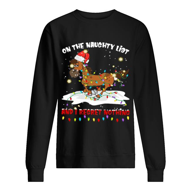 Horse on the naughty list and I regret nothing Christmas  Unisex Sweatshirt
