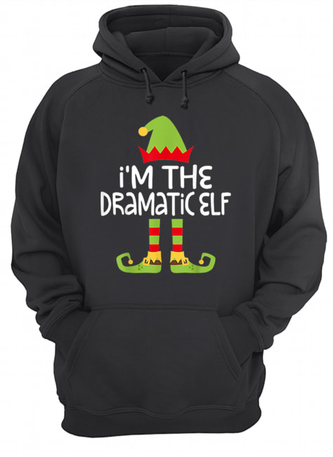 I'm The Dramatic Elf Matching Christmas  Unisex Hoodie