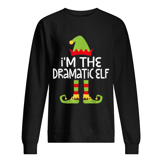 I'm The Dramatic Elf Matching Christmas  Unisex Sweatshirt