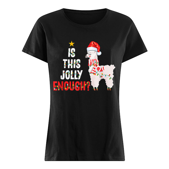 Is This Jolly Enough Llama Funny Xmas Christmas  Classic Women's T-shirt