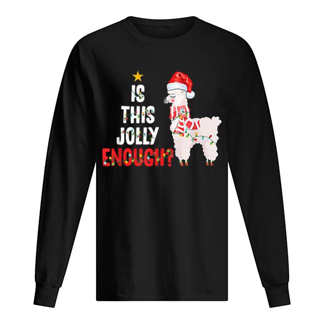 Is This Jolly Enough Llama Funny Xmas Christmas  Long Sleeved T-shirt