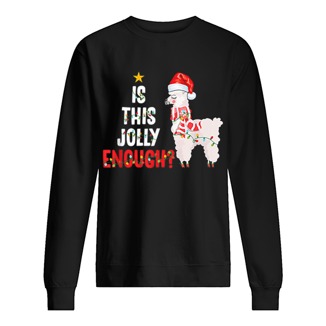 Is This Jolly Enough Llama Funny Xmas Christmas  Unisex Sweatshirt