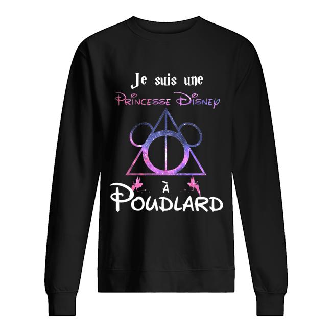 Je Suis Une Princesse Disney A Poudlard  Unisex Sweatshirt