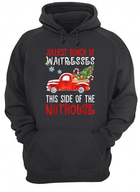Jolliest bunch of Waitresses this side truck christmas tree  Unisex Hoodie