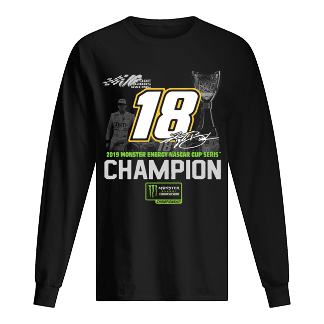 Kyle Busch 2019 Monster Energy Nascar Cup Series Champion  Long Sleeved T-shirt