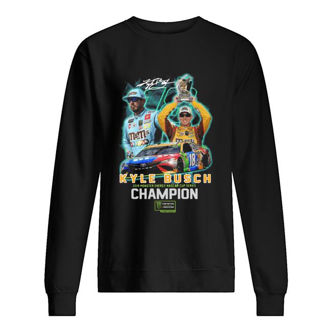 Kyle Busch 2019 Monster Energy Nascar Cup Series Champion Signature  Unisex Sweatshirt