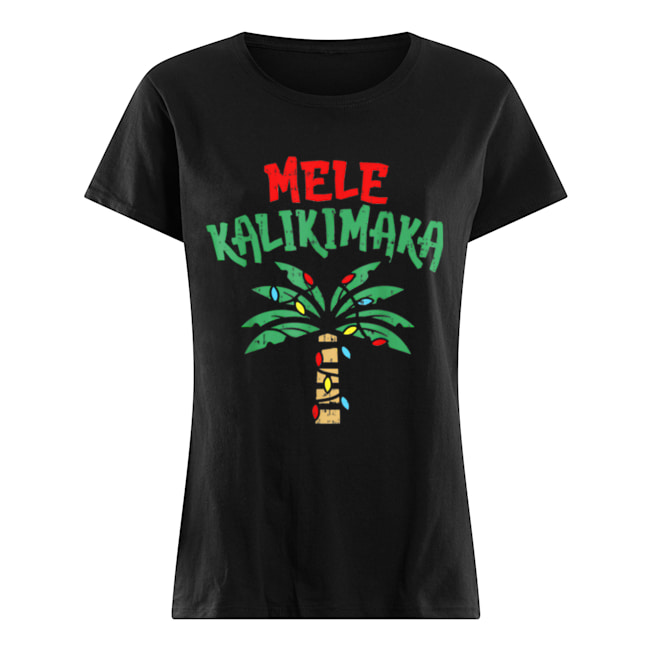 Mele Kalikimaka Palm Tree Hawaiian Christmas In July  Classic Women's T-shirt