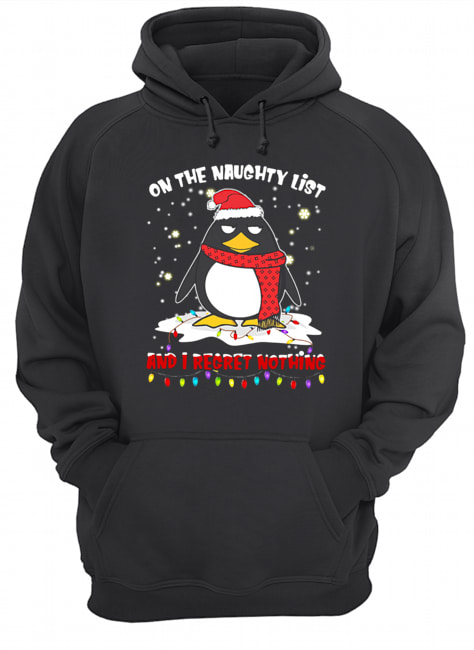 Penguin On The Naughty List And I Regret Nothing  Unisex Hoodie