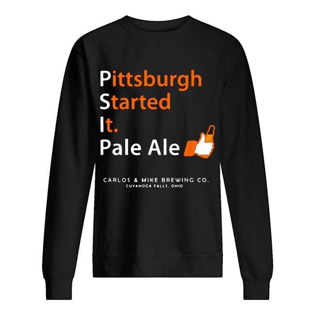 Pittsburgh Started It Pale Ale Beer  Unisex Sweatshirt