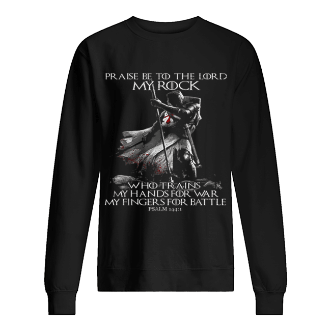 Praise Be To The Lord My Rock Psalm 144-1 Knight Templar  Unisex Sweatshirt