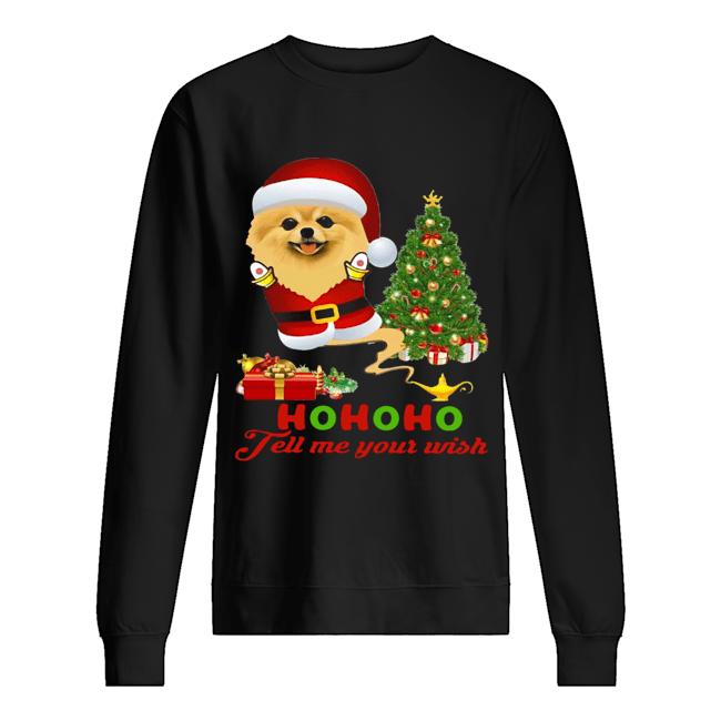 Qhn 8 Tell Me Your Wish Christmas Pomeranian  Unisex Sweatshirt