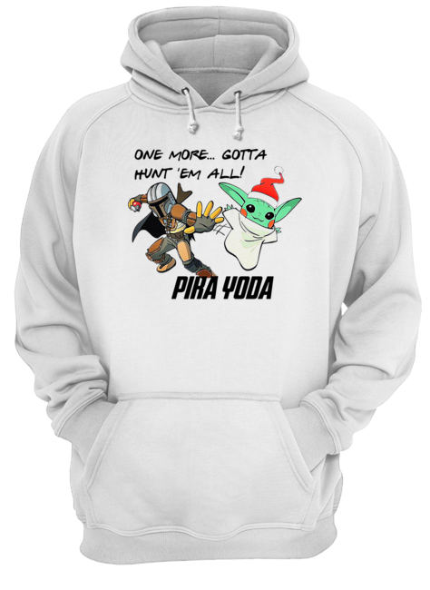 Stormtrooper and Baby Yoda one more gotta hunt 'em all' Pika Yoda  Unisex Hoodie