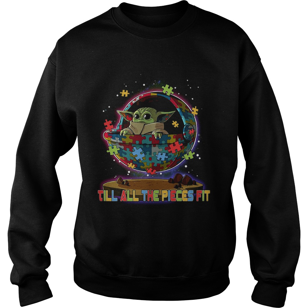 Baby Yoda Autism Till All The Pieces Fit  Sweatshirt