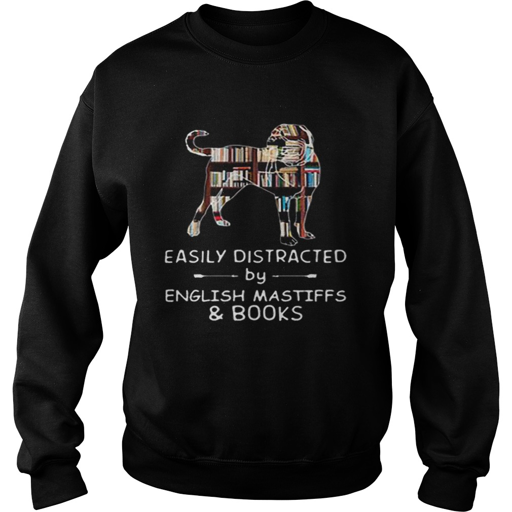 Easily Distracted By English Mastiffs And Books  Sweatshirt