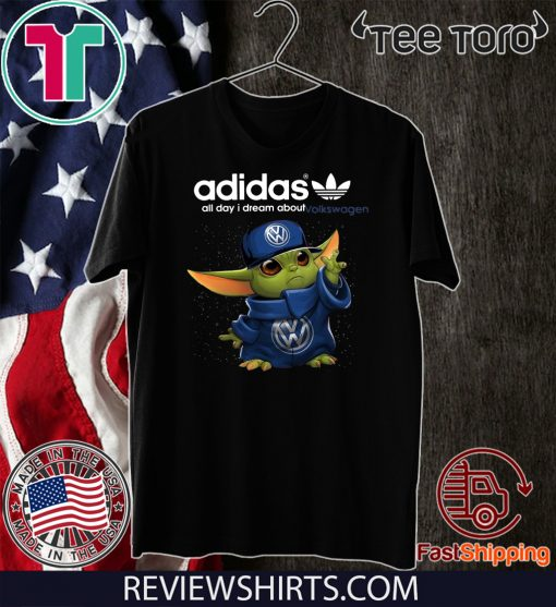 Adidas All Day I Dream About Volkswagen Baby Yoda For T-Shirt