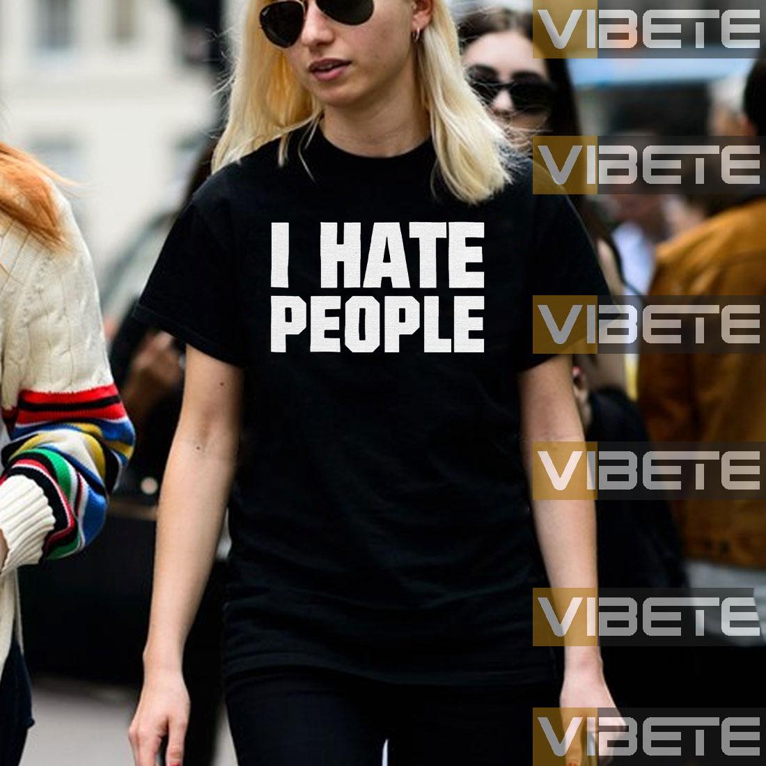I Hate People TShirts