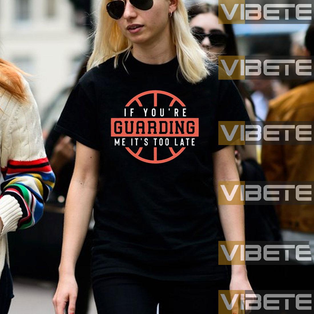 If You'Re Guarding Me It'S Too Late Shirt