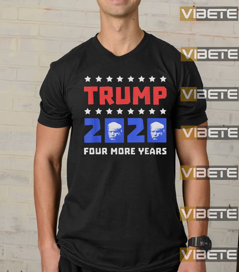 Trump 2020 Four More Years Donald Vote Republican T-Shirt