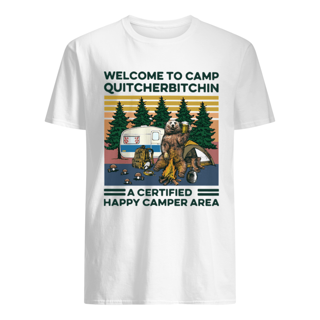 Bear Welcome To Camp Quitcherbitchin A Certified Happy Camper Area Vintage Classic Men's T-shirt