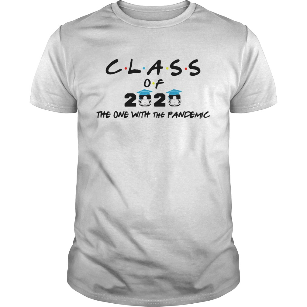 CoronavirusClass Of 2020 The One With The Pandemic Unisex
