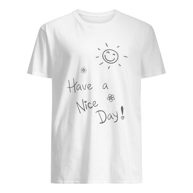 Have A Day Classic Men's T-shirt