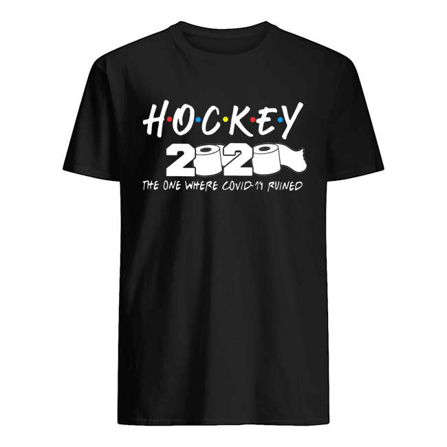 Hockey 2020 The One Where Covid-19 Ruined Classic Men's T-shirt