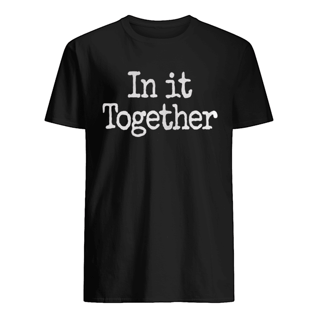 In It Together We Will Prevail Classic Men's T-shirt