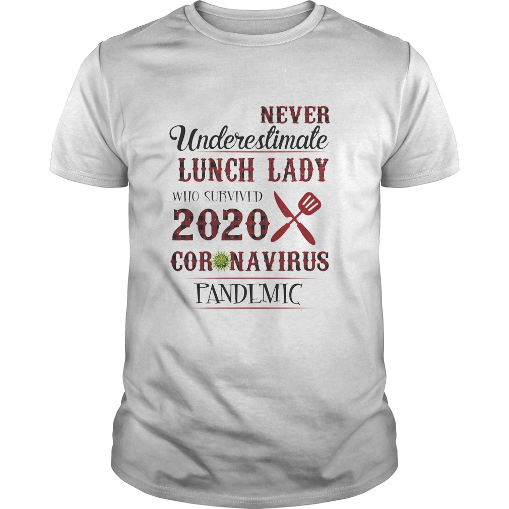 Never Undereslimate Lunch lady who survived 2020 Coronavirus Pandemic Unisex