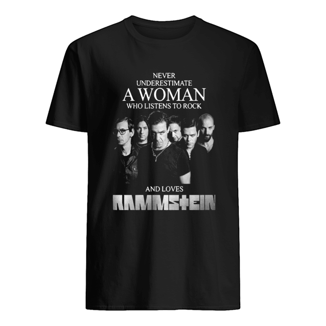 Never Underestimate A Woman Who Listens To Rock And Loves Ramstein Classic Men's T-shirt