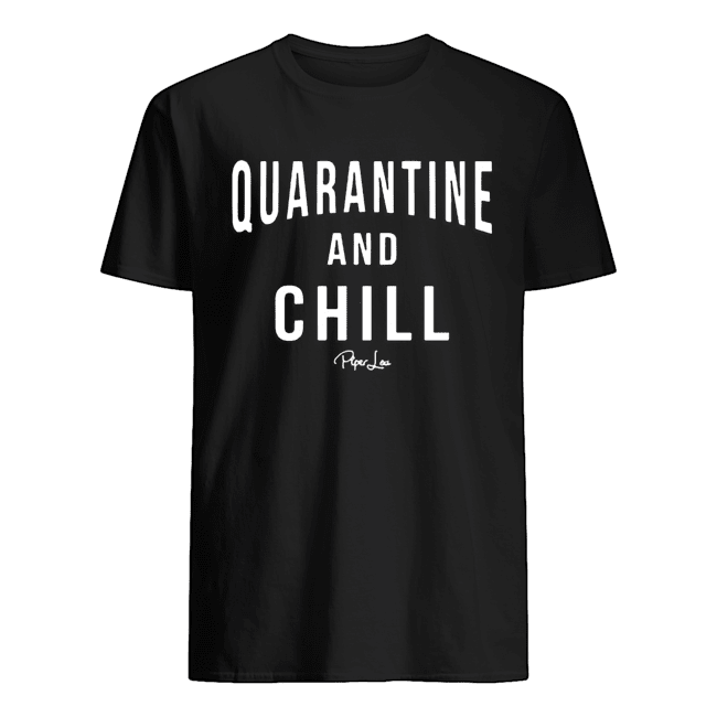 Quarantine And Chill Piper Lou Classic Men's T-shirt
