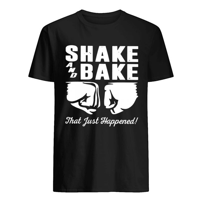 Shake and bake that just happened Classic Men's T-shirt