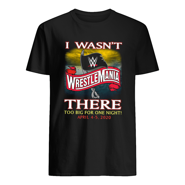 Wrestlemania I Wasn't There Too Big For One Night Classic Men's T-shirt