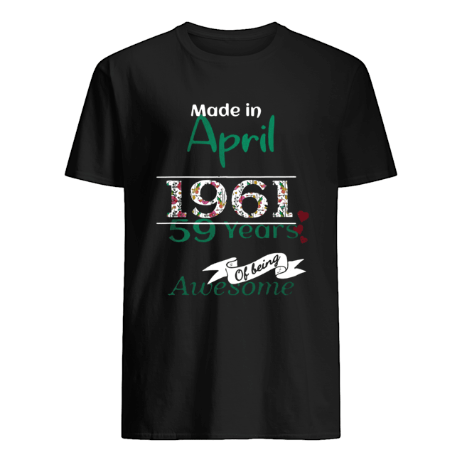 Made In April 1961 59 Years Of Being Awesome  Classic Men's T-shirt