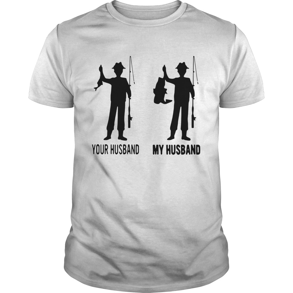 Fishing Your Husband My Husband Unisex
