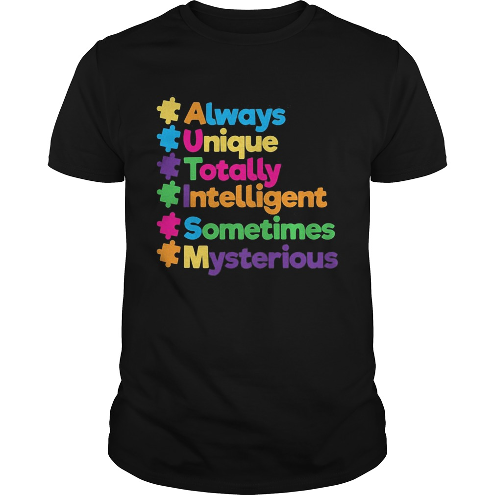 Autism always unique totally intelligent sometimes mysterious black Unisex