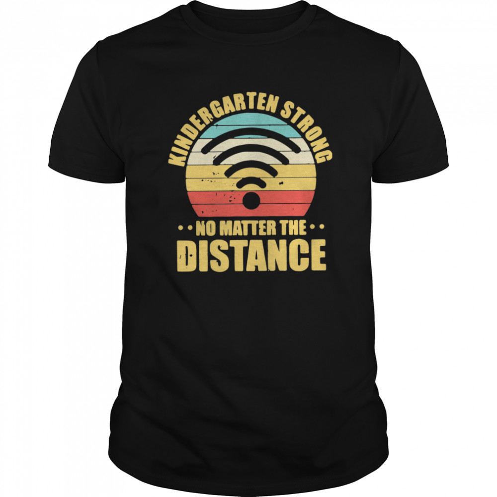 Kindergarten Strong No Matter The Distance Classic Men's T-shirt