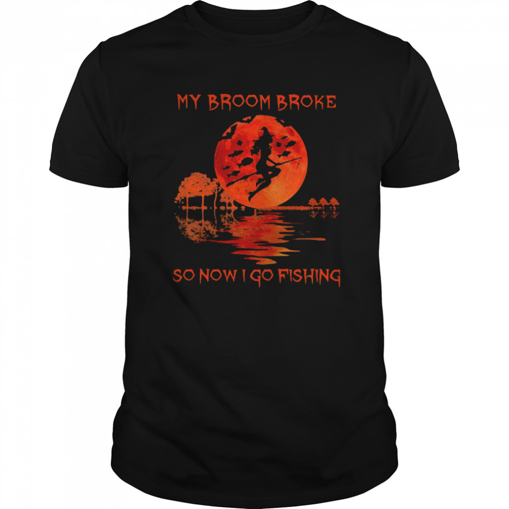 My Broom Broke So Now I Go Fishing Classic Men's T-shirt