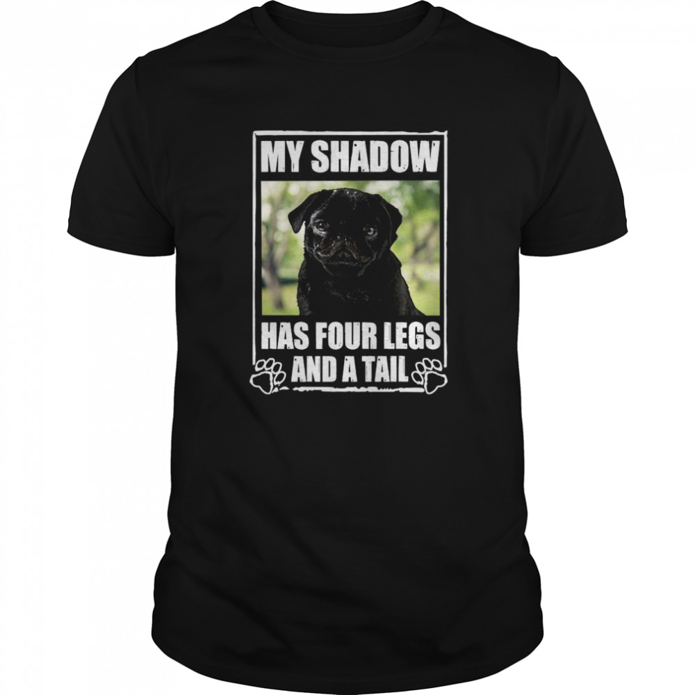 Pug My Shadow Has Four Legs And A Tail Classic Men's T-shirt